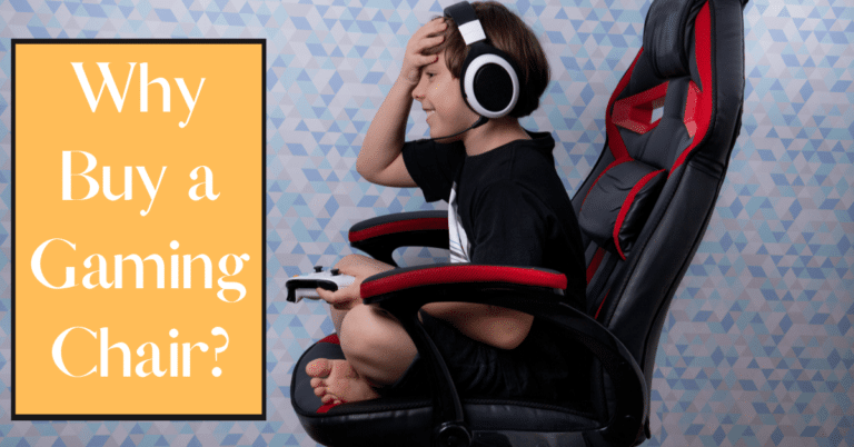 Why Buy a Gaming Chair